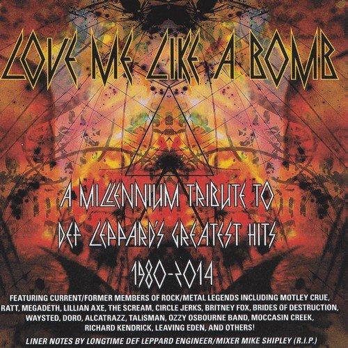 Caratula para cd de A Millennium Tribute To Def Leppards - Love Me Like A Bomb (Ex Doro,Ratt,Megadeth)