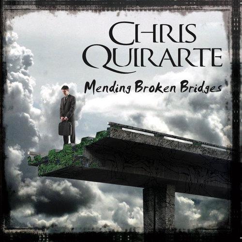 Caratula para cd de Chris Quirarte  (Ex Redemption) - Mending Broken Bridges