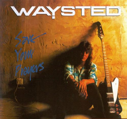 Caratula para cd de Waysted - Save Your Prayers