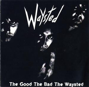 Caratula para cd de Waysted - The Good The Bad The Waysted